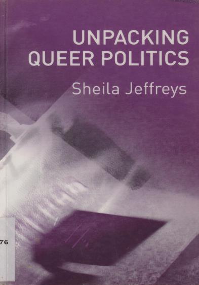 Unpacking queer politics Sheilla Jeffreys tradução traduzido
